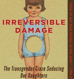 """The cover for """"Irreversible Damage: The Transgender Craze Seducing Our Daughters"""" by Abigail Shrier."""